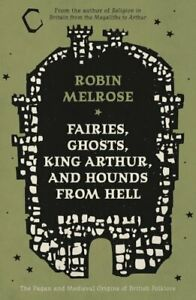 Fairies, Ghosts, King Arthur, and Hounds from Hell The Pagan an... 9781838594589