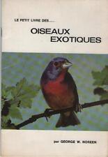 Le Petit Livre des Oiseaux Exotiques - George Noreen FRINGILLIDE Sommaire Dedans