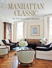 Manhattan Classic : New York's Finest Prewar Apartments by Geoffrey Lynch (2014,