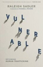 Vulnerable: Rethinking Human Trafficking .. NEW