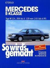 So wird's gemacht. Mercedes E-Klasse Typ W 124, 200 bis E320 von 1/85 bis 6/95 von Hans Rudiger Etzold (1996, Kunststoffeinband)