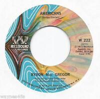 BYRON Mac GREGOR * 45 The Americans * First week of 1974 #4 *NOVELTY Spoken Word