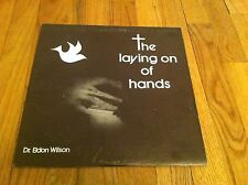 THE LAYING ON OF HANDS Dr. Eldon Wilson RECORD New Covenant Church Columbus OH