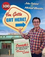 You Gotta Eat Here!: Canadas Favourite Hometown R