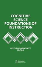 Cognitive Science Foundations of Instruction