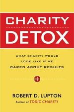 Charity Detox: What Charity Would Look Like If We Cared About Results-ExLibrary