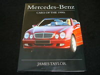 MERCEDES-BENZ CARS OF THE 1990s JAMES TAYLOR NEW A, C, S, M CLASS, SL BRAND NEW