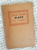 Devil Wear Black by Ric Throssell ~Rare Australian Play ~ Signed copy ~ 1955