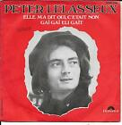 """45 TOURS / 7"""" SINGLE--PETER LELASSEUX--ELLE M'A DIT OUI C'ETAIT NON /"""