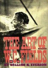 The Art of W.C. Fields - HC w/DJ 1967