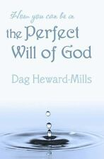 How You Can Be in the Perfect Will of God: By Heward-Mills, Dag
