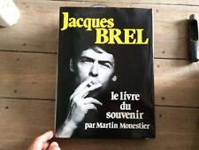 JACQUES BREL LE LIVRE DU SOUVENIR PAR MARTIN MONESTIER