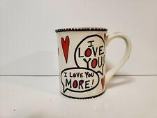 I Love You! No I Love You More Most! Coffee Mug Our Name Is Mud Porcelain! Rare