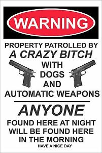 """Warning Property Patrolled by a Crazy Bitch 8"""" x 12"""" New Aluminum Sign"""