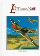 The Luck of the Draw - RAAF- Horses Spitfires & Kittyhawks  Revised Edition