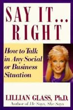 Say It...Right: How to Talk in Any Business or Social Situation Lillian Glass M