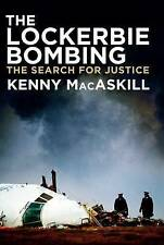 The Lockerbie Bombing: The Search for Justice by Kenny MacAskill (Hardback,...