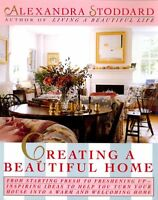 Creating a Beautiful Home by Alexandra Stoddard