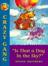 Is That a Dog in the Sky? (Crazy Gang),Nicola Matthews, Eleanor Taylor