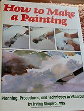 How to Make a Painting, Irving Shapiro ILLUSTRATED