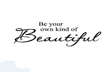 Be your own kind of Beautiful Wall Quotes Bedroom Wall Stickers UK 33w