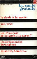 PIERRE GRANDJEAT - LA SANTE GRATUITE - SEUIL
