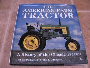 The American Farm Tractor History Of Classic Randy Leffingwell John Deere Ford