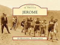 Jerome [Postcards of America] [AZ] [Arcadia Publishing]