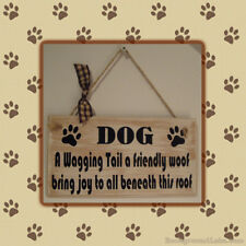 A wagging tail, a friendly woof, bring joy to all beneath this roof - Dog plaque
