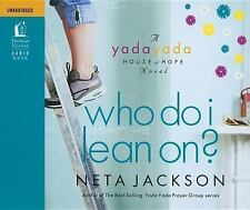 A Yada Yada House of Hope Novel: Who Do I Lean On? 3 by Neta Jackson (2010, CD,