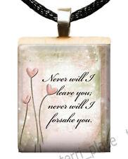 CHRISTIAN SCRABBLE TILE PENDANT CHARM HEBREWS 13:5 NEVER WILL I LEAVE YOU #01