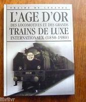 Trains de légende Ed Atlas N°3  L'AGE D'OR DES LOCOMOTIVES ET TRAINS DE LUXE