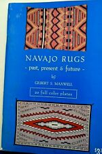 Navajo Rugs: Past Present Future ~ Maxwell  RUG WEAVING BLANKETS COLLECTING BOOK