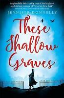 These Shallow Graves, Donnelly, Jennifer, Acceptable condition, Book