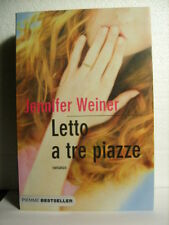 LETTO A TRE PIAZZE Jennifer Weiner.     Piemme  2009