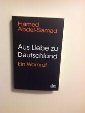 Aus Liebe zu Deutschland Ein Warnruf - Hamed Abdel-Samad
