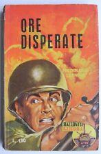 "Racconti di Guerra ""Ore disperate"" Ferdinand Ludwig  n°42 1962"
