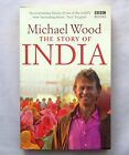 The Story of India by Michael Wood (Paperback, 2008) Book