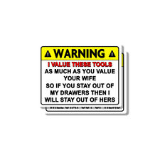 FUNNY TOOLBOX STICKER WARNING I VALUE THESE TOOLS SNAP ON MAC MATCO HAMMER 2 pac