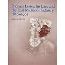 Thomas Lester, His Lace and the East Midlands Industry, 1820-1905, New, Buck, An