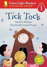 Green Light Readers Level 1 Ser.: Tick Tock by David Williams and David K.