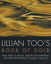 (Good)-Lillian Too's Book of Gold: Wise Ways to Health, Wealth and Happiness - 3