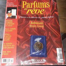 AUBUSSON HISTOIRE D AMOUR FASICULE + PARFUM + BOITE / PARFUMS DE REVE ATLAS