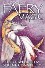 The Book of Faery Magic - Lucy Cavendish & Serene Conneeley Book FAIRIES FAERIES