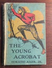 The Young Acrobat (1912, Hardcover) Horatio Alger Jr PreOwnedBook.com