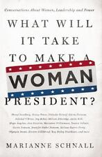 What Will It Take to Make A Woman President?: Conversations About-ExLibrary