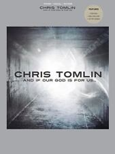 Chris Tomlin - and If Our God Is for Us (2011, Paperback) NEW piano guitar music