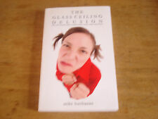 The Glass Ceiling Delusion:mike buchanan signed copy paperback