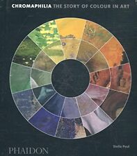Chromaphilia: The Story of Colour in Art-Stella Paul