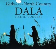 Live in Concert - Girls From The North Country by Dala CD 766397455822